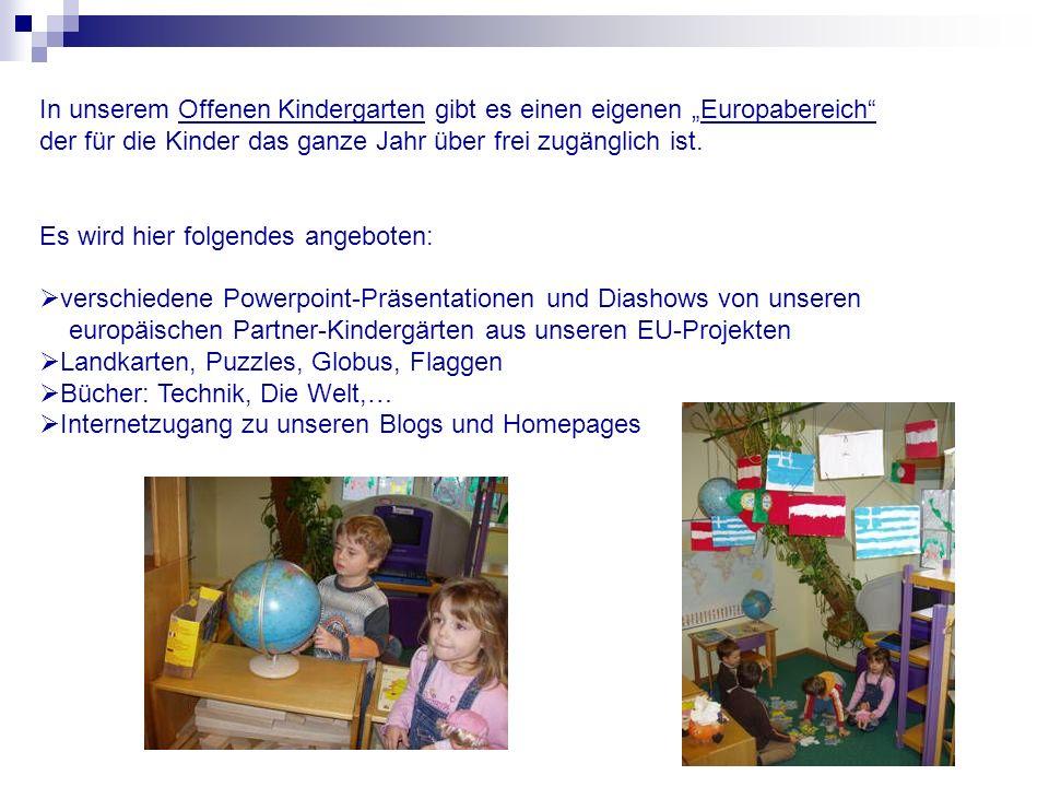 In unserem Offenen Kindergarten gibt es einen eigenen Europabereich der für die Kinder das ganze Jahr über frei zugänglich ist. Es wird hier folgendes