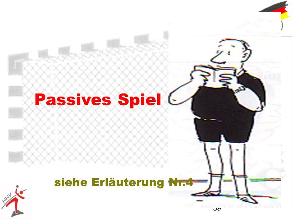 39 Passives Spiel siehe Erläuterung Nr.4