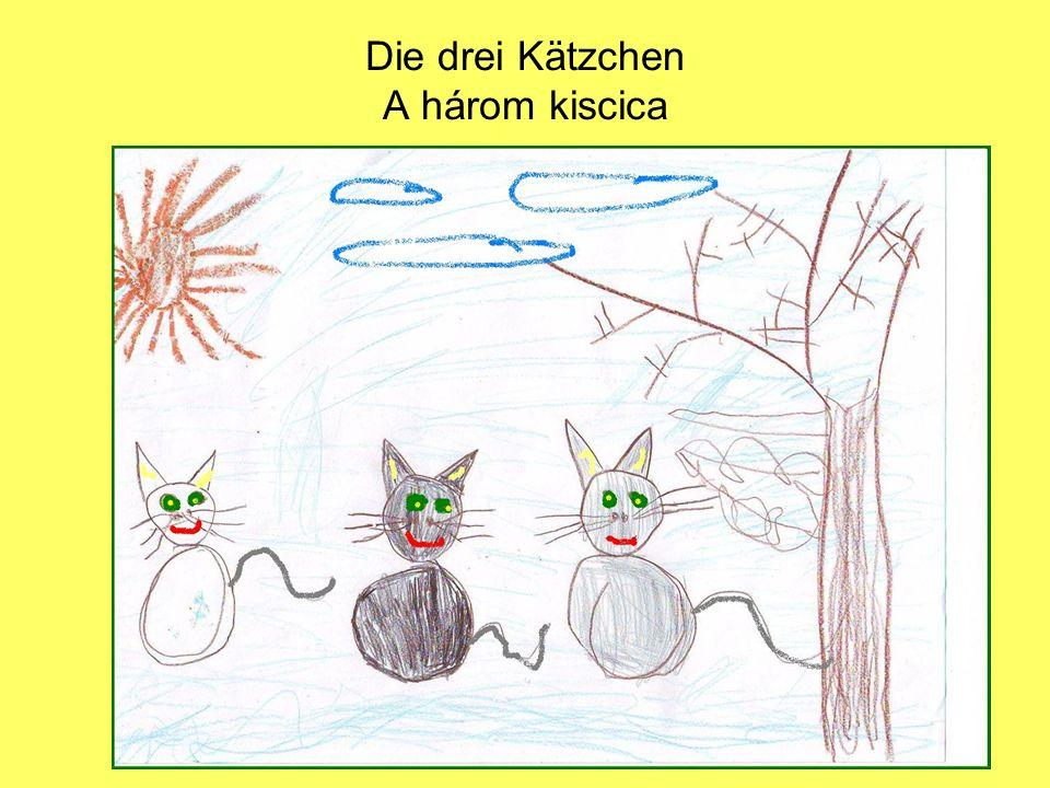 Die drei Kätzchen A három kiscica