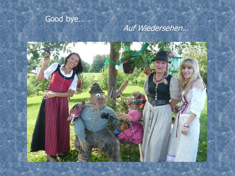 Good bye… Auf Wiedersehen…