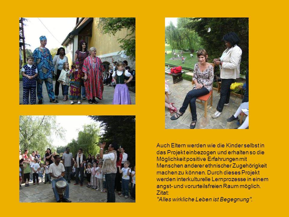Auch Eltern werden wie die Kinder selbst in das Projekt einbezogen und erhalten so die Möglichkeit positive Erfahrungen mit Menschen anderer ethnische