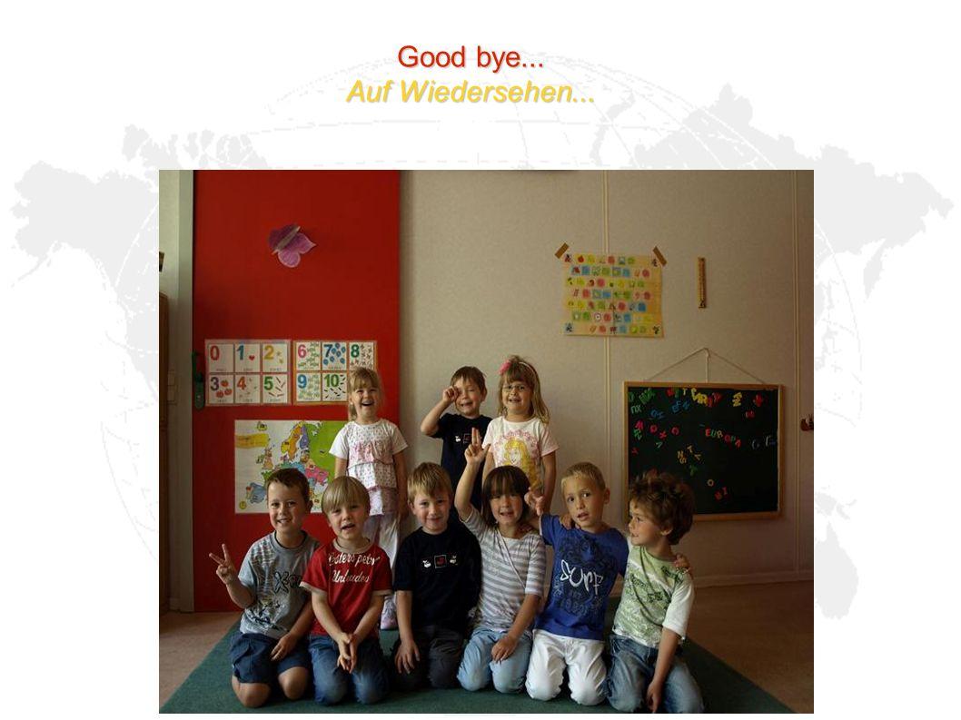 Good bye... Auf Wiedersehen...