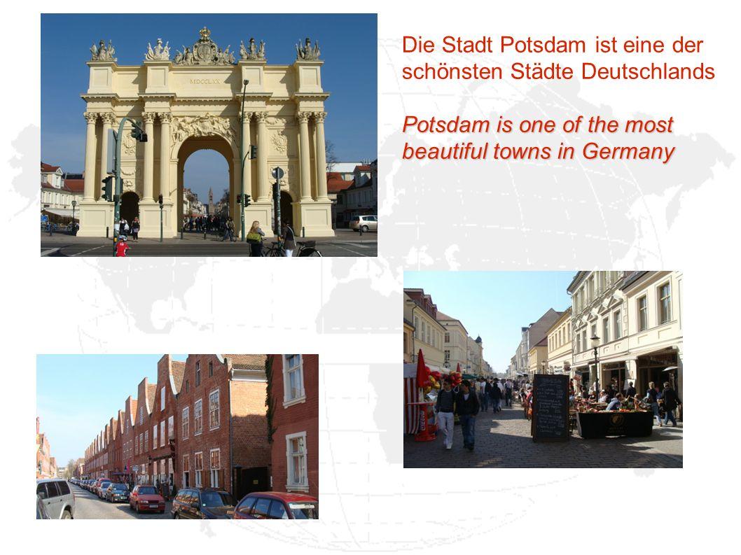 Die Stadt Potsdam ist eine der schönsten Städte Deutschlands Potsdam is one of the most beautiful towns in Germany