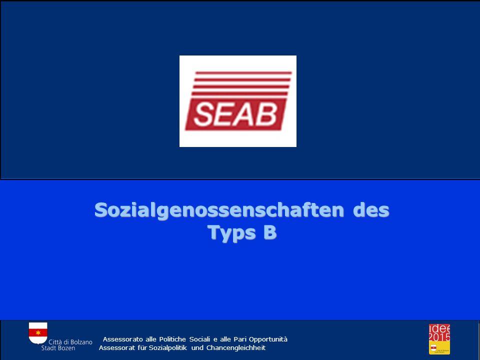 Sozialgenossenschaften des Typs B Assessorato alle Politiche Sociali e alle Pari Opportunità Assessorat für Sozialpolitik und Chancengleichheit