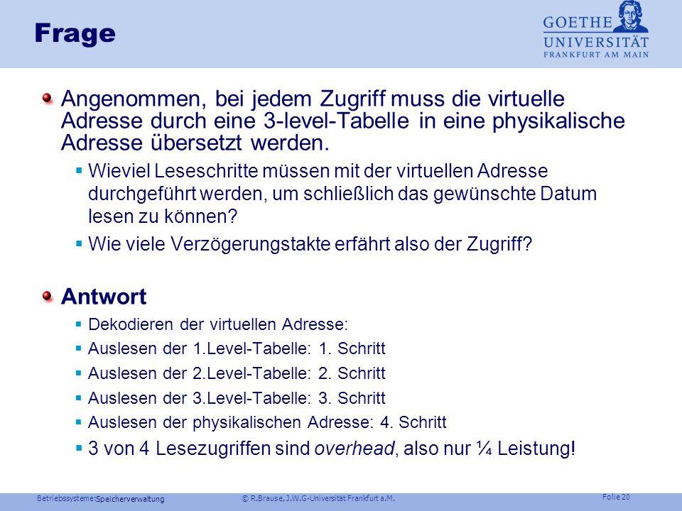 Betriebssysteme: © R.Brause, J.W.G-Universität Frankfurt a.M. Folie 19 Speicherverwaltung Adreßkonversion: 3-Level Tabellen SPARC-Architektur (SUN) 0