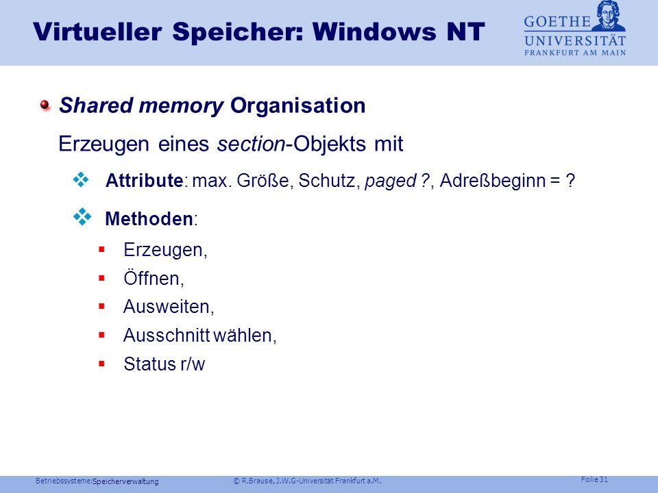 Betriebssysteme: © R.Brause, J.W.G-Universität Frankfurt a.M. Folie 30 Speicherverwaltung Shared Memory – wozu, wie Globale Variablen (Prozeßkommunika