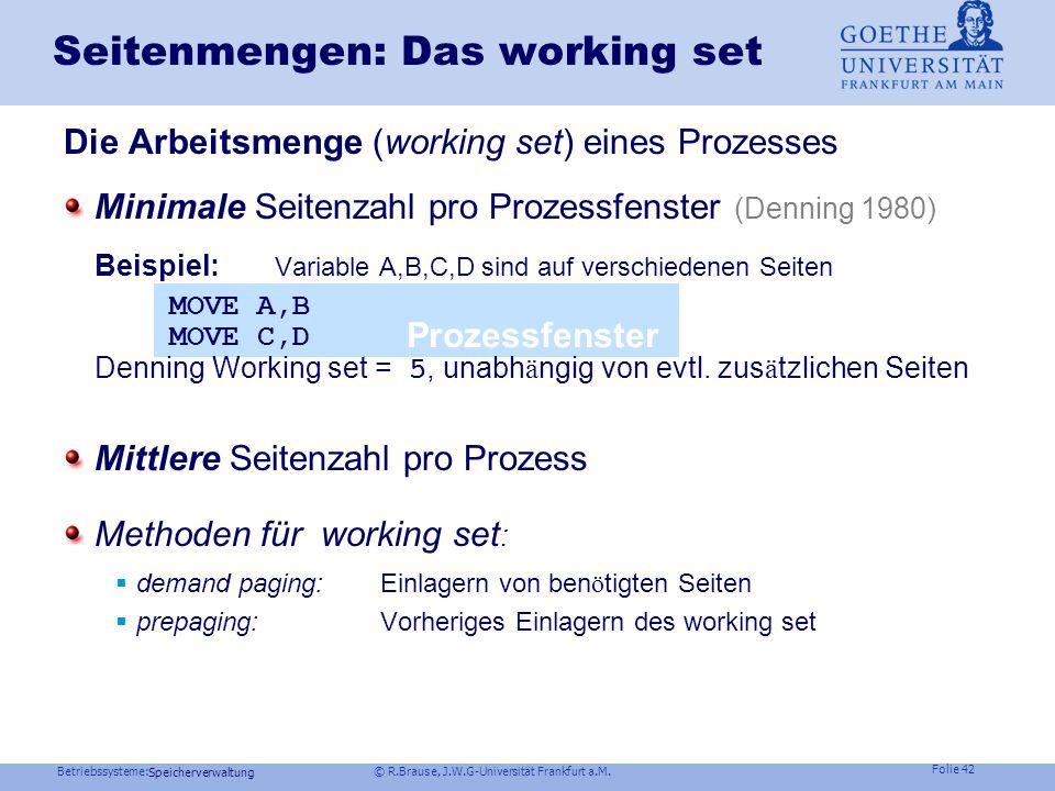 Betriebssysteme: © R.Brause, J.W.G-Universität Frankfurt a.M. Folie 41 Speicherverwaltung Strategien zur Seitenersetzung Not Frequently Used (NFU), Le