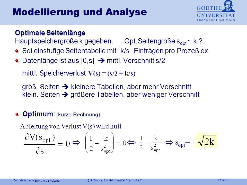 Betriebssysteme: © R.Brause, J.W.G-Universität Frankfurt a.M. Folie 47 Speicherverwaltung Modellierung und Analyse Beispiel LRU 4 Seiten vs. 5 Seiten