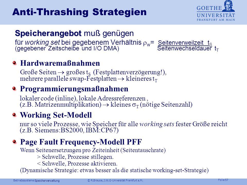 Betriebssysteme: © R.Brause, J.W.G-Universität Frankfurt a.M. Folie 56 Speicherverwaltung Analyse von thrashing Systemverhalten bei W also W ( A) Line