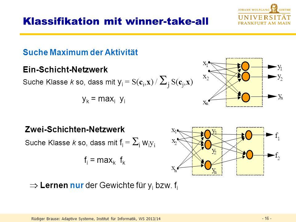 Klassifikation mit RBF-Netzen Rüdiger Brause: Adaptive Systeme, Institut für Informatik, WS 2013/14 - 15 - Beste Klassifizierung Suche Klasse i so, da