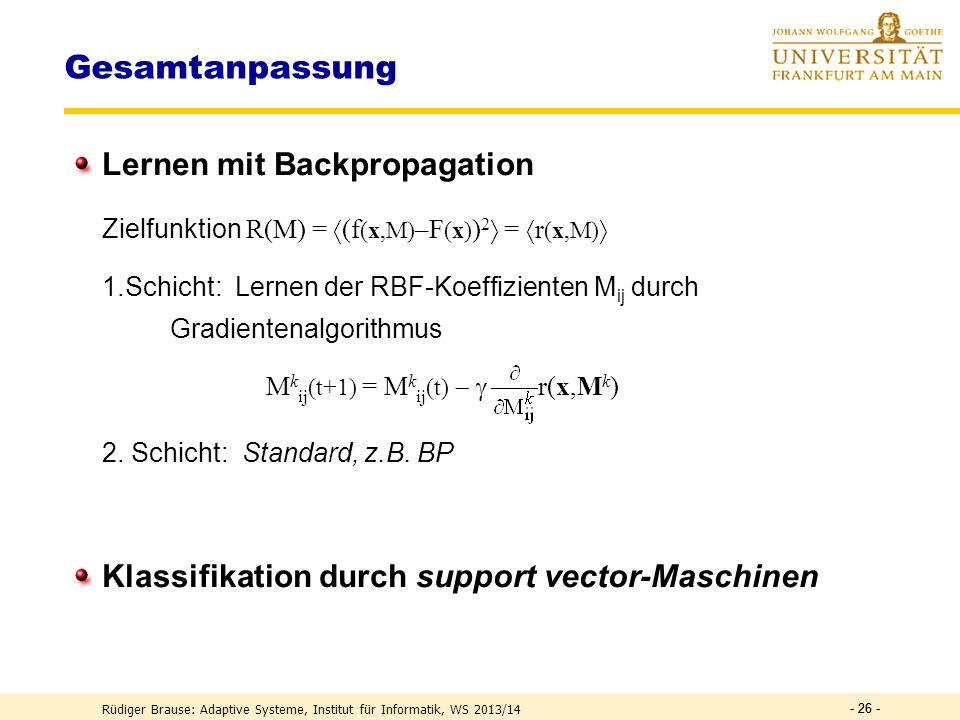 Lernen in RBF-Netzen support vector-Maschinen Approximation & Klassifikation mit RBF Anwendung RBF-Netze