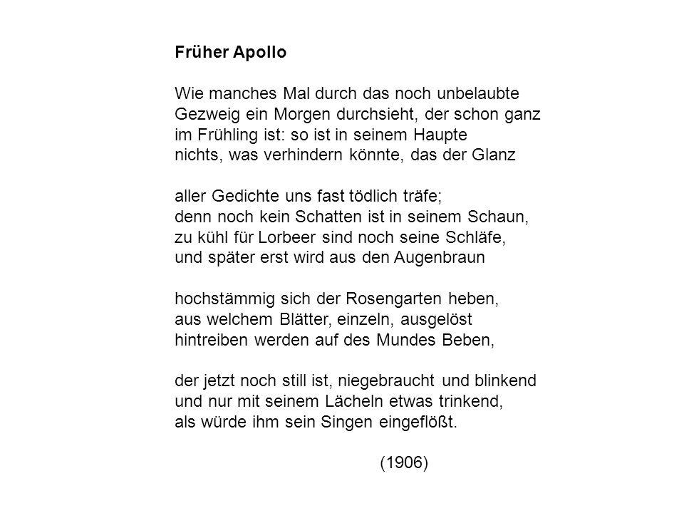 Früher Apollo Wie manches Mal durch das noch unbelaubte Gezweig ein Morgen durchsieht, der schon ganz im Frühling ist: so ist in seinem Haupte nichts,