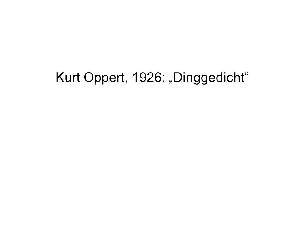 Kurt Oppert, 1926: Dinggedicht