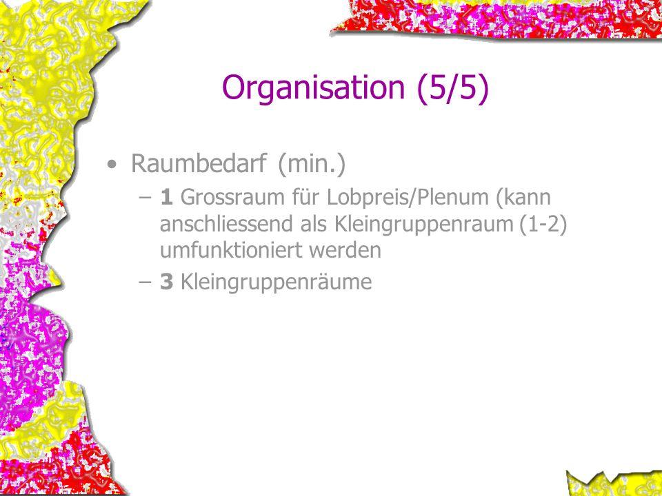 Organisation (5/5) Raumbedarf (min.) –1 Grossraum für Lobpreis/Plenum (kann anschliessend als Kleingruppenraum (1-2) umfunktioniert werden –3 Kleingru