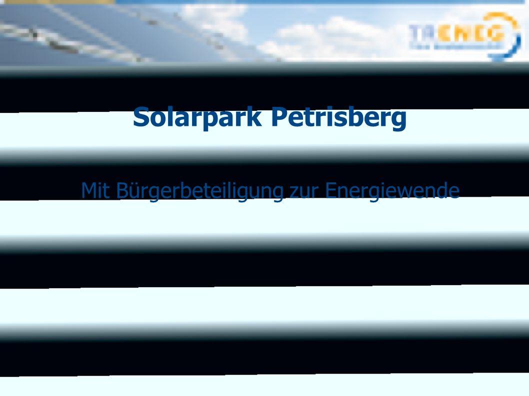 2 12.06.12 TRENEG | Solarpark Petrisberg | Zeljko Brkic Warum eine Energiewende?...wandeln wir uns bevor das Klima sich wandelt!