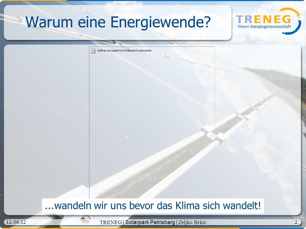 3 12.06.12 TRENEG | Solarpark Petrisberg | Zeljko Brkic Globales Öl - Fördermaximum