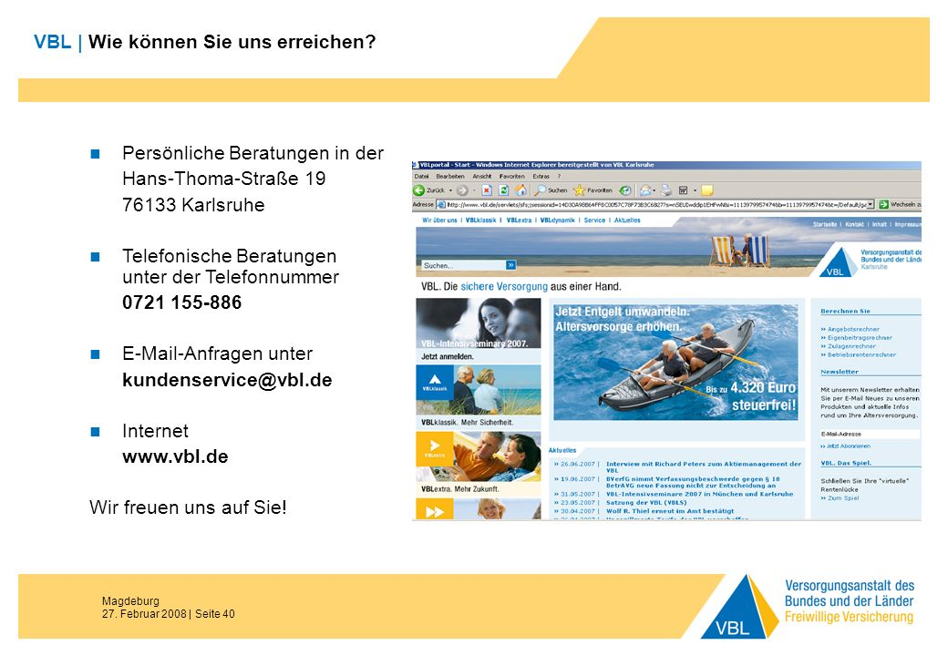 Magdeburg 27. Februar 2008 | Seite 40 Persönliche Beratungen in der Hans-Thoma-Straße 19 76133 Karlsruhe Telefonische Beratungen unter der Telefonnumm