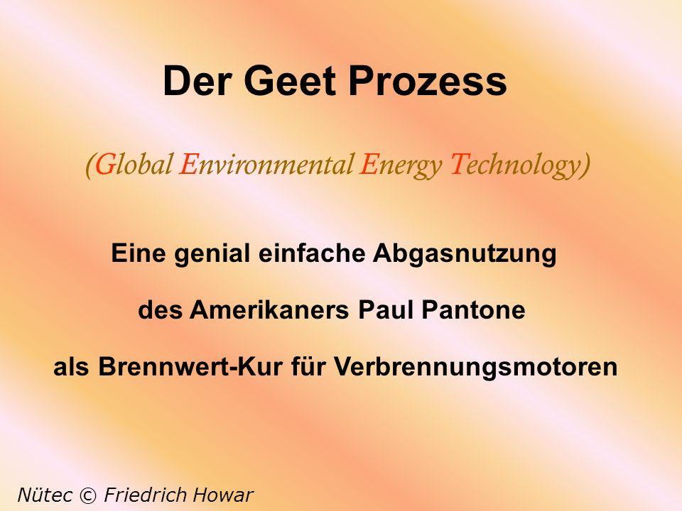 Der Geet Prozess Nütec © Friedrich Howar als Brennwert-Kur für Verbrennungsmotoren (Global Environmental Energy Technology) des Amerikaners Paul Panto