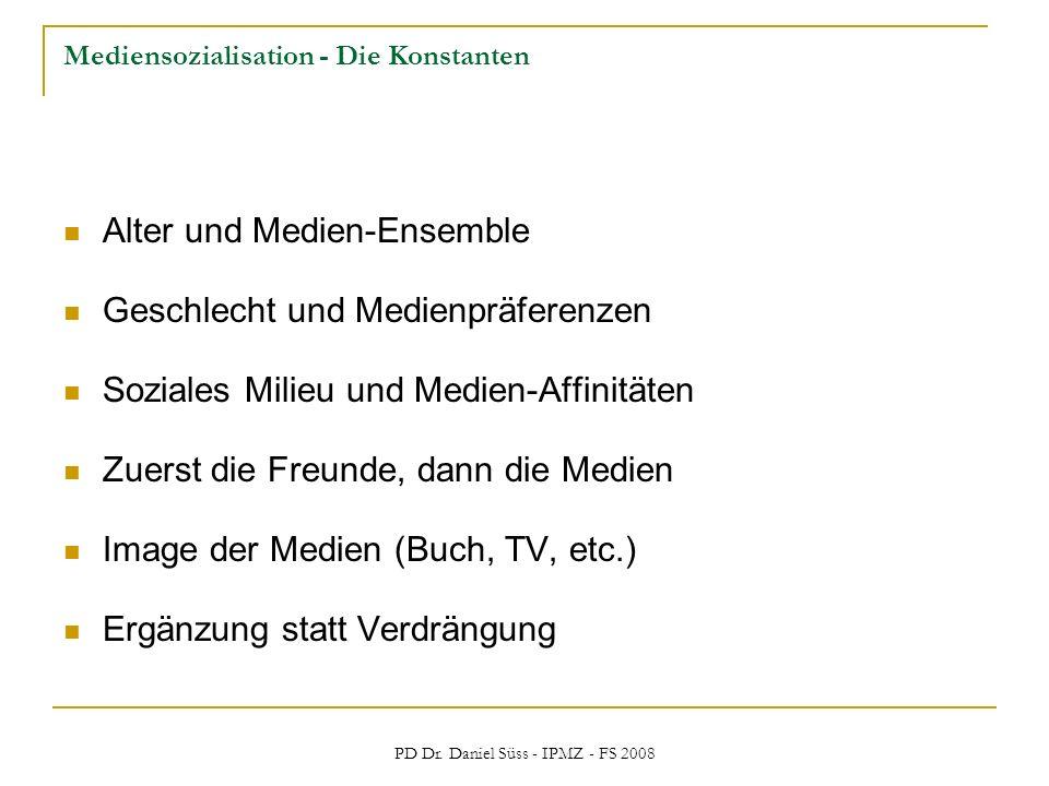 PD Dr. Daniel Süss - IPMZ - FS 2008 Mediensozialisation - Die Konstanten Alter und Medien-Ensemble Geschlecht und Medienpräferenzen Soziales Milieu un