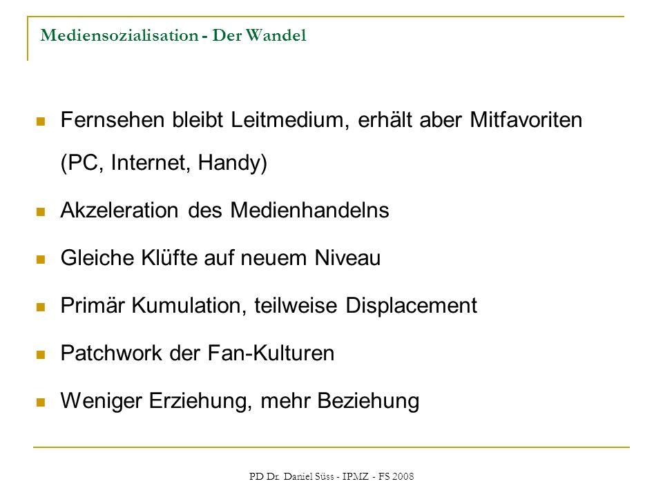 PD Dr. Daniel Süss - IPMZ - FS 2008 Mediensozialisation - Der Wandel Fernsehen bleibt Leitmedium, erhält aber Mitfavoriten (PC, Internet, Handy) Akzel