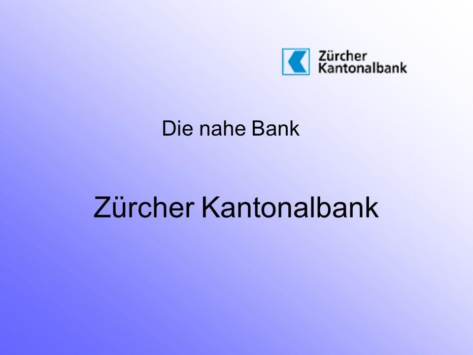 Zürcher Kantonalbank Die nahe Bank