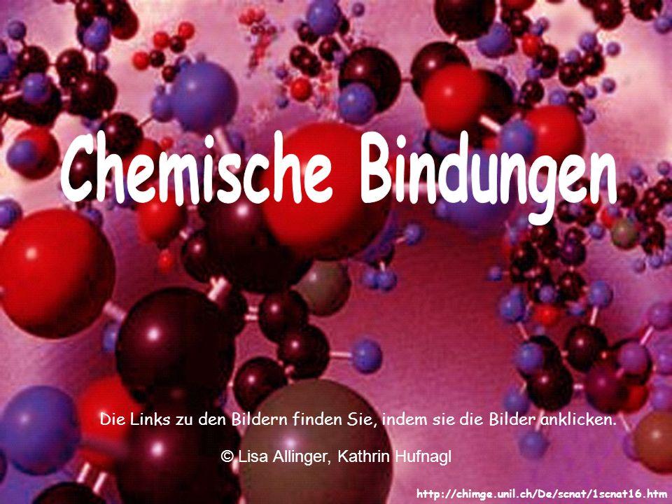 http://chimge.unil.ch/De/scnat/1scnat16.htm © Lisa Allinger, Kathrin Hufnagl Die Links zu den Bildern finden Sie, indem sie die Bilder anklicken.