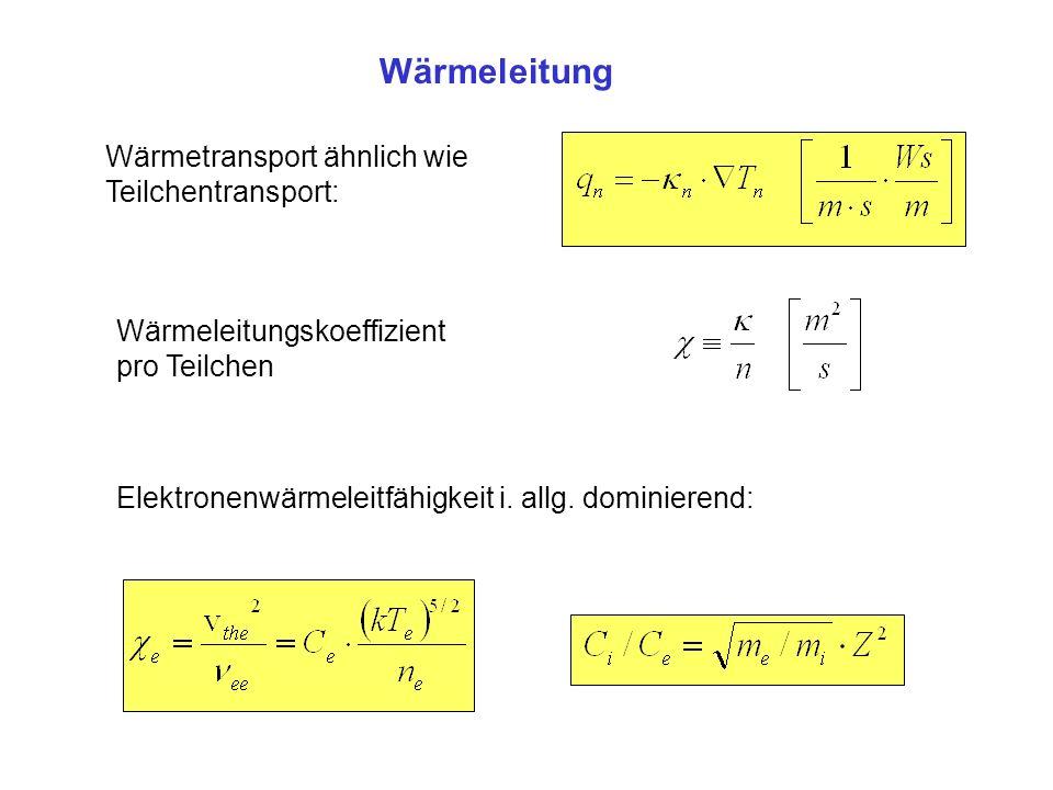 Wärmeleitung Wärmetransport ähnlich wie Teilchentransport: Wärmeleitungskoeffizient pro Teilchen Elektronenwärmeleitfähigkeit i. allg. dominierend: