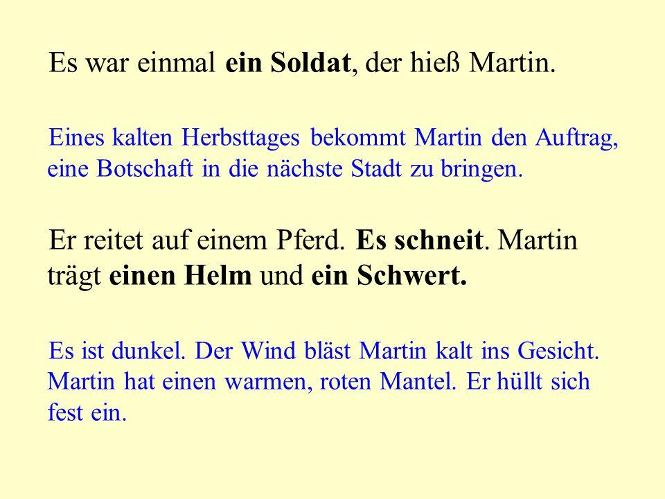 Es war einmal ein Soldat, der hieß Martin.