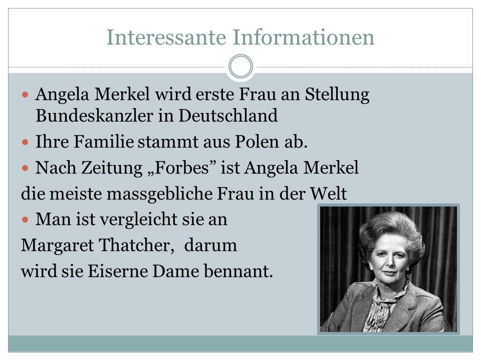 Interessante Informationen Angela Merkel wird erste Frau an Stellung Bundeskanzler in Deutschland Ihre Familie stammt aus Polen ab. Nach Zeitung Forbe