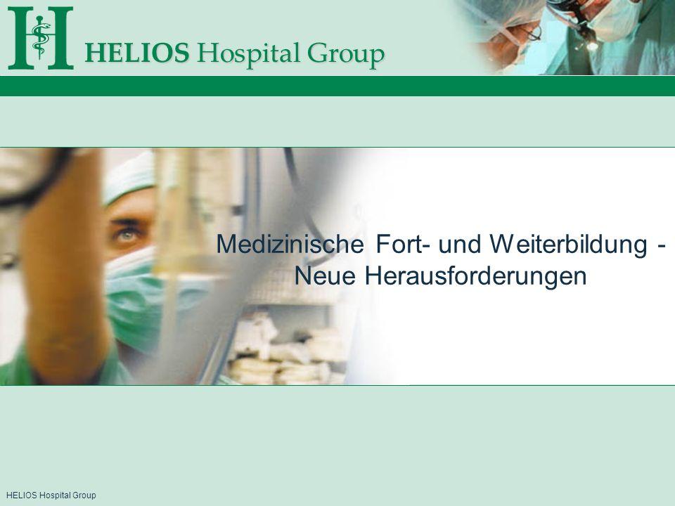 HELIOS Hospital Group Medizinische Fort- und Weiterbildung - Neue Herausforderungen