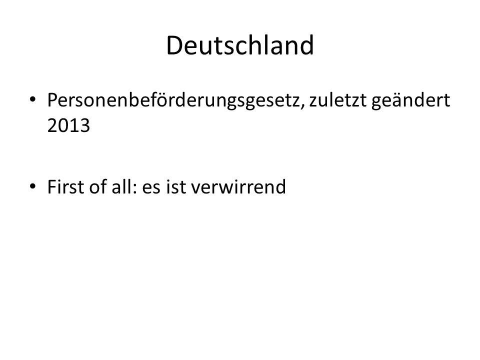 Deutschland Personenbeförderungsgesetz, zuletzt geändert 2013 First of all: es ist verwirrend
