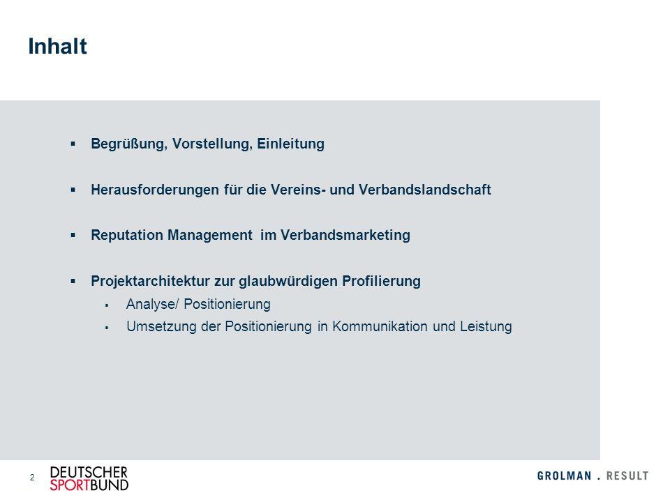 2 Inhalt Begrüßung, Vorstellung, Einleitung Herausforderungen für die Vereins- und Verbandslandschaft Reputation Management im Verbandsmarketing Proje