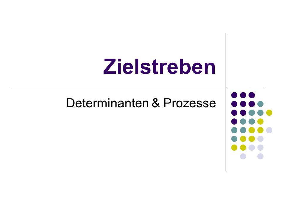 Zielstreben Determinanten & Prozesse
