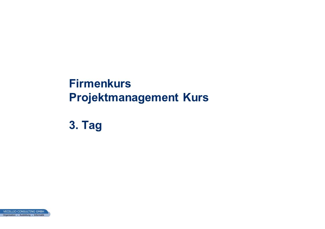 wwgs1.ch Firmenkurs Projektmanagement Kurs 3. Tag