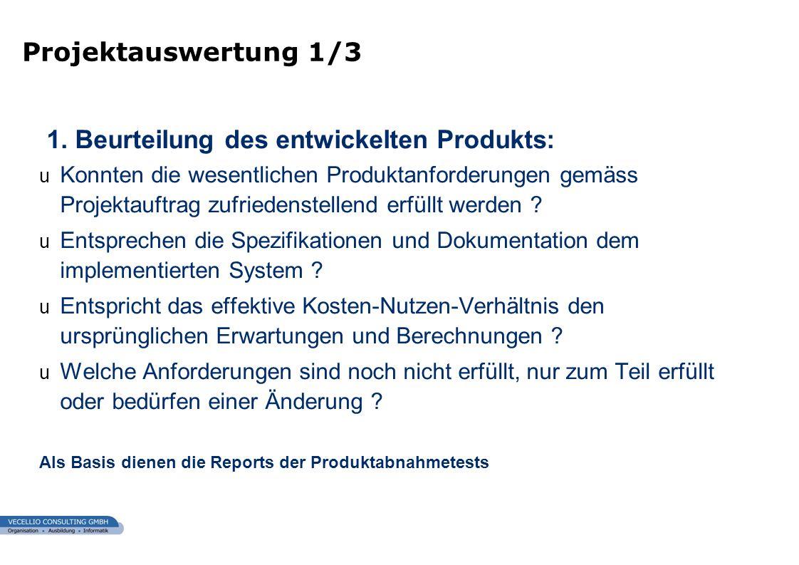 wwgs1.ch 1. Beurteilung des entwickelten Produkts: u Konnten die wesentlichen Produktanforderungen gemäss Projektauftrag zufriedenstellend erfüllt wer