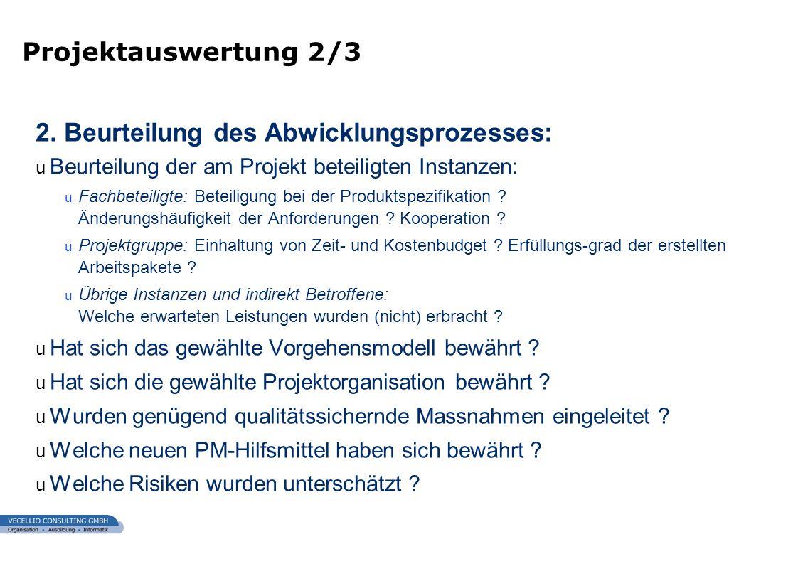 wwgs1.ch 2. Beurteilung des Abwicklungsprozesses: u Beurteilung der am Projekt beteiligten Instanzen: u Fachbeteiligte: Beteiligung bei der Produktspe