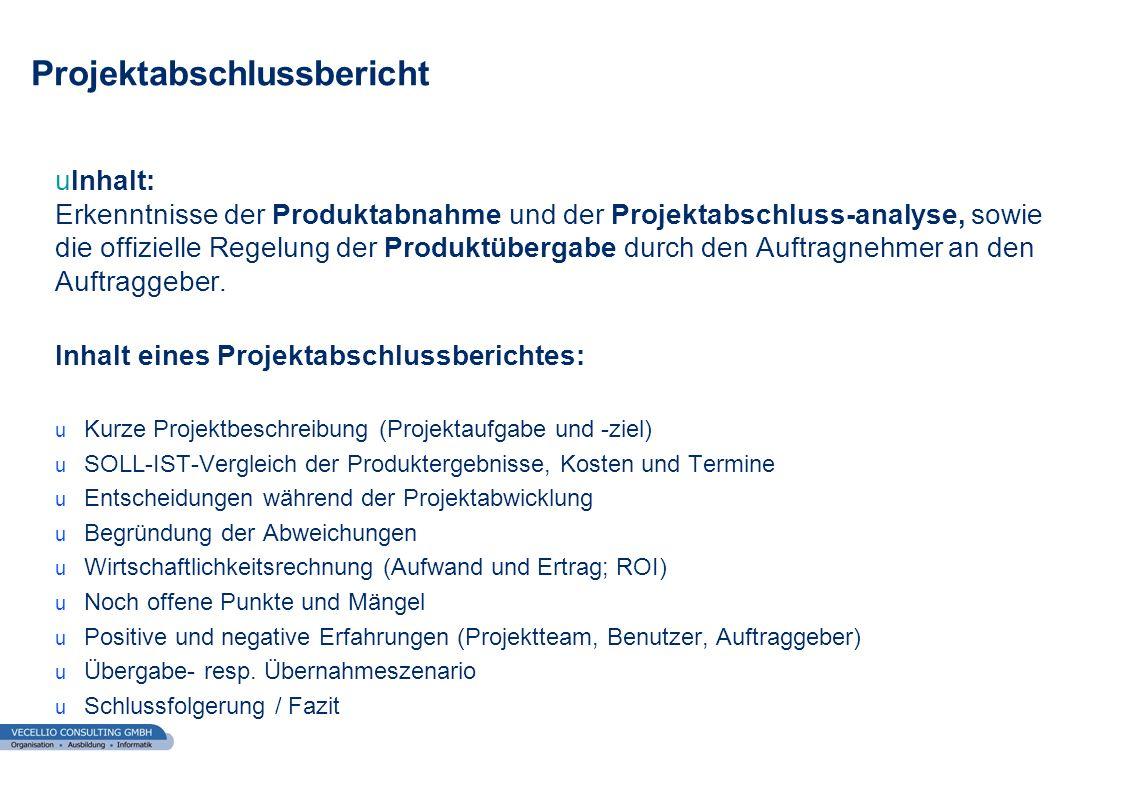 wwgs1.ch uInhalt: Erkenntnisse der Produktabnahme und der Projektabschluss-analyse, sowie die offizielle Regelung der Produktübergabe durch den Auftra