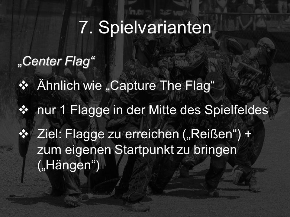 Center Flag Ähnlich wie Capture The Flag nur 1 Flagge in der Mitte des Spielfeldes Ziel: Flagge zu erreichen (Reißen) + zum eigenen Startpunkt zu brin