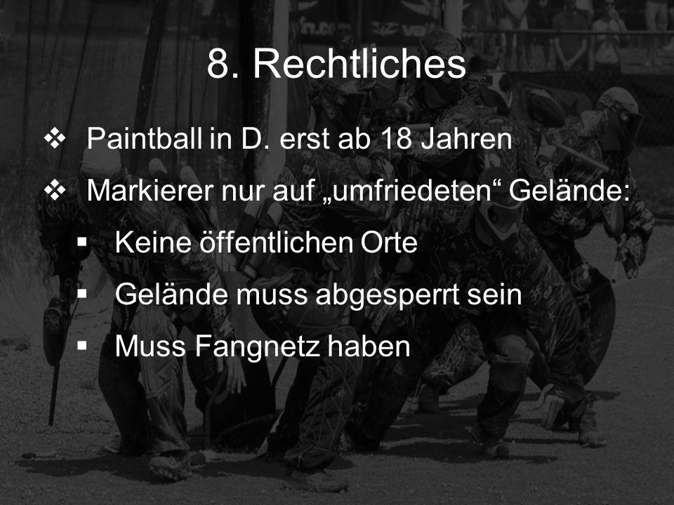 Paintball in D. erst ab 18 Jahren Markierer nur auf umfriedeten Gelände: Keine öffentlichen Orte Gelände muss abgesperrt sein Muss Fangnetz haben