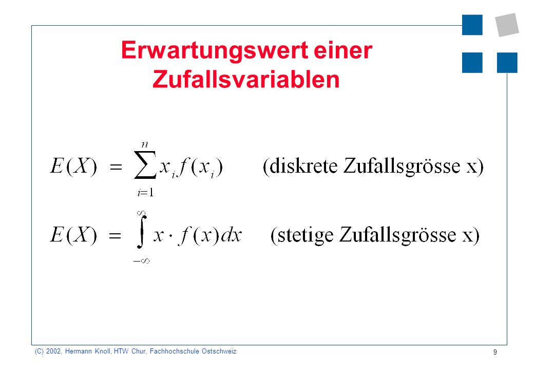 9 (C) 2002, Hermann Knoll, HTW Chur, Fachhochschule Ostschweiz Erwartungswert einer Zufallsvariablen