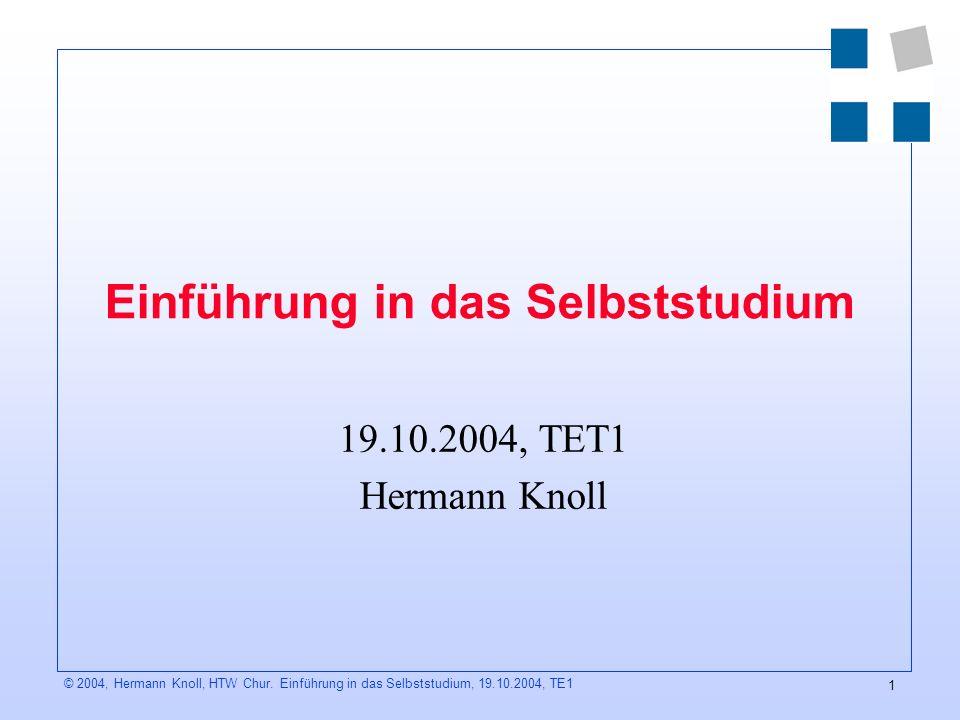1 © 2004, Hermann Knoll, HTW Chur.