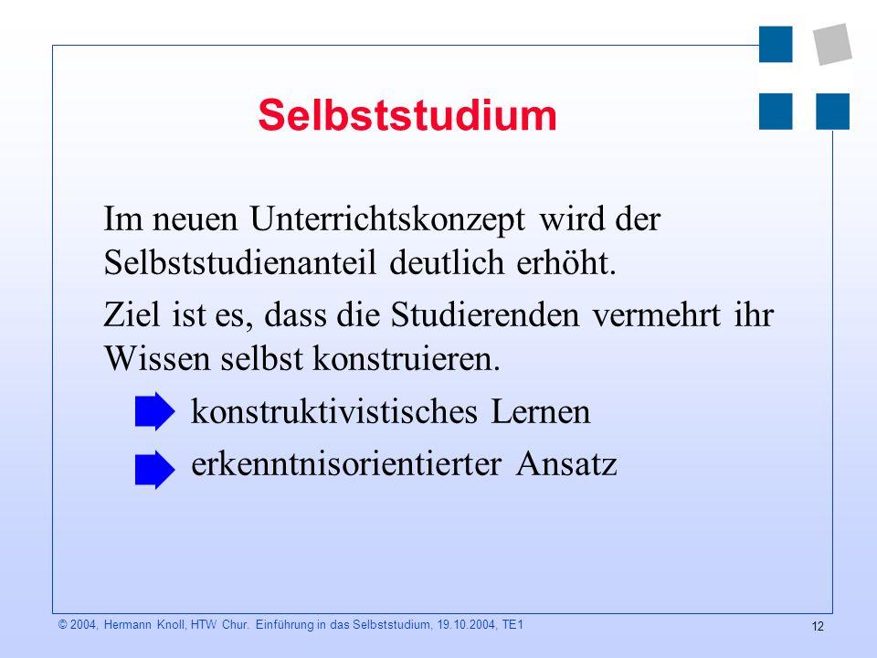 12 © 2004, Hermann Knoll, HTW Chur.