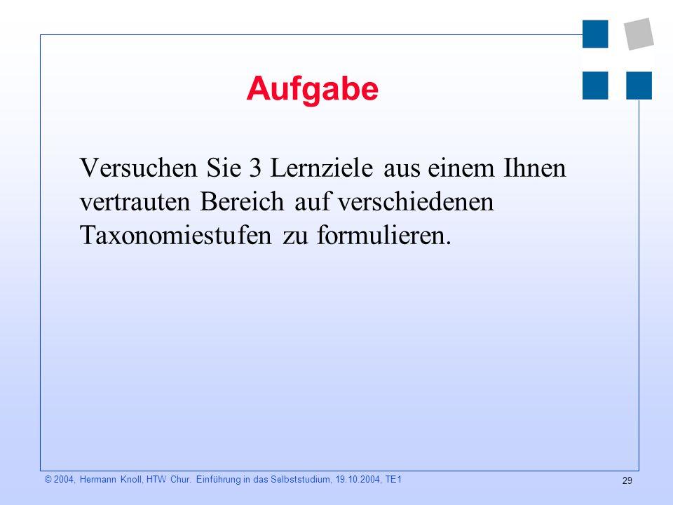 29 © 2004, Hermann Knoll, HTW Chur.