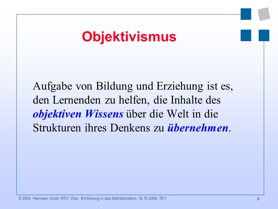 9 © 2004, Hermann Knoll, HTW Chur.
