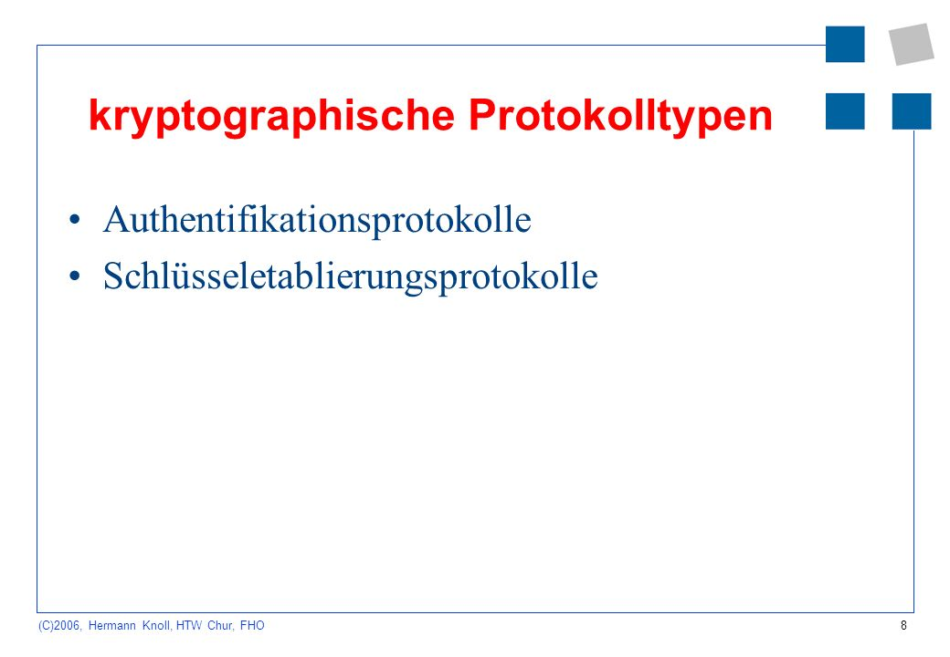 9 (C)2006, Hermann Knoll, HTW Chur, FHO Referenzen http://www.nordwest.net/hgm/krypto/deploy.htm