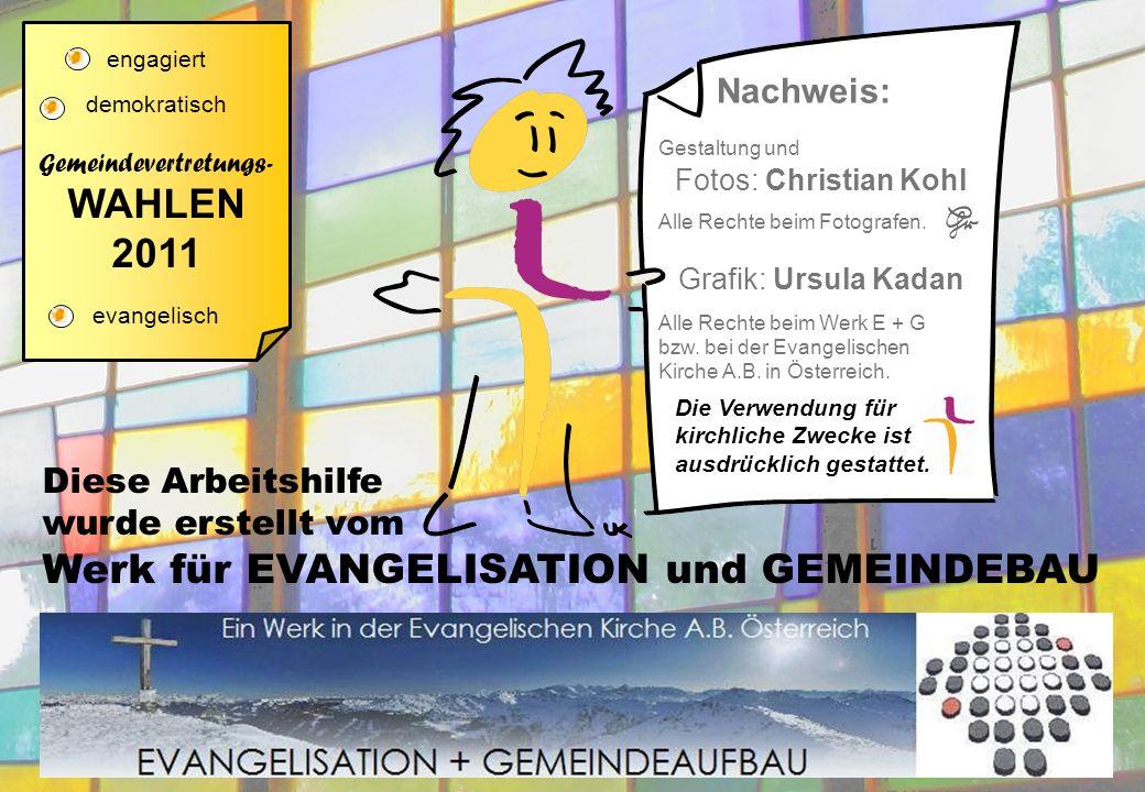 engagiert demokratisch Gemeindevertretungs- WAHLEN 2011 evangelisch Gestaltung und Fotos: Christian Kohl Alle Rechte beim Fotografen.
