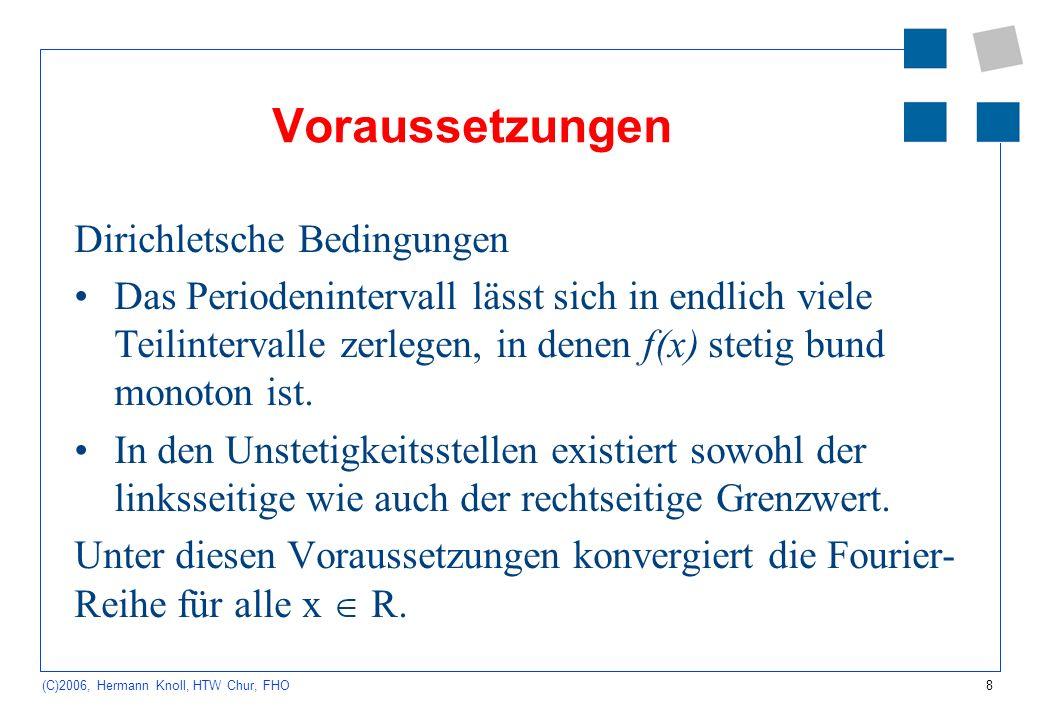 9 (C)2006, Hermann Knoll, HTW Chur, FHO Symmetriebetrachtungen Die Fourier-Reihe einer geraden Funktion enthält nur gerade Reihenglieder, d.h.