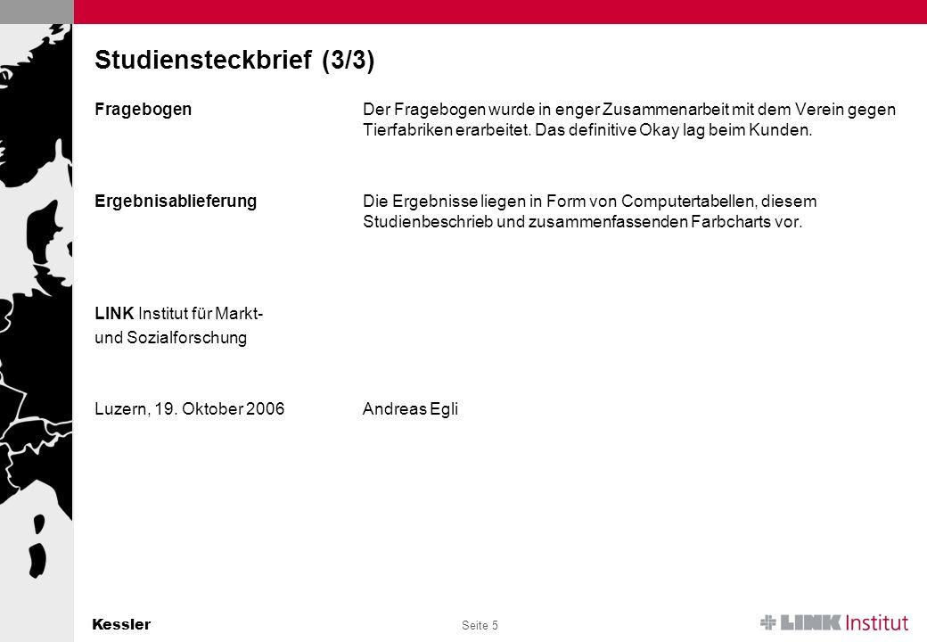 Kessler Seite 5 Studiensteckbrief (3/3) FragebogenDer Fragebogen wurde in enger Zusammenarbeit mit dem Verein gegen Tierfabriken erarbeitet.