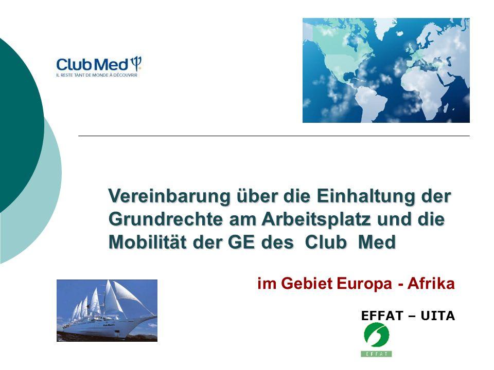 im Gebiet Europa - Afrika Vereinbarung über die Einhaltung der Grundrechte am Arbeitsplatz und die Mobilität der GE des Club Med EFFAT – UITA