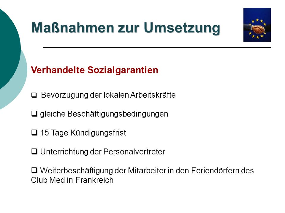 Maßnahmen in der Wintersaison 2004 - 2005 - 2006 Der EFFAT-Vertreter trifft insgesamt über einhundert türkische GE: 1/3 Köche 1/3 Kellner 1/3 anders Beschäftigte Die Arbeitsdauer im Club beträgt zwischen 3 und 22 Jahre.